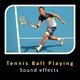 Tennis Ball Playing Sounds