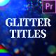 Glitter Titles - Premiere Pro   Mogrt - VideoHive Item for Sale