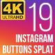 Instagram Button Splat 4K - VideoHive Item for Sale