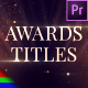 Awards Ceremony Titles - Premiere Pro | Mogrt - VideoHive Item for Sale