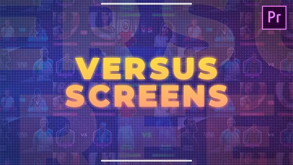 Versus Screens
