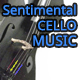 Sentimental Cello Music