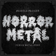 Horror Metal - GraphicRiver Item for Sale