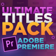 The Ultimate Titles Pack - Premiere Pro