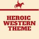 Heroic Western Theme