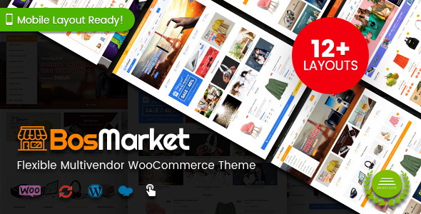 BosMarket - Flexible Multivendor WooCommerce WordPress Theme (12 Indexes + 2 Mobile Layouts)