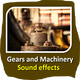 Gears and Machinery Sounds