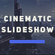 The Cinematic Slideshow - VideoHive Item for Sale