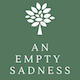 An Empty Sadness