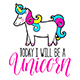 Today I Will Be a Unicorn - GraphicRiver Item for Sale