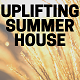 Summer Lifestyle Uplifting House