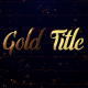 Gold Titles (Particles Intro) - VideoHive Item for Sale