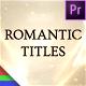 Romantic Titles - Premiere Pro | Mogrt - VideoHive Item for Sale