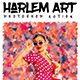 Harlem Art - Abstract Photoshop Action - GraphicRiver Item for Sale