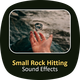 Small Rock Hitting Sounds - AudioJungle Item for Sale