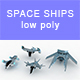 Low-poly Space ships (set 6)