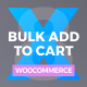 Bulk Add to Cart for WooCommerce - CodeCanyon Item for Sale