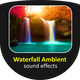 Waterfall Ambient Sounds