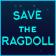 SAVE the RAGDOLL. Construct3(PC, Mobile,Web,Admob) - CodeCanyon Item for Sale