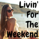 Livin' For The Weekend