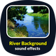 River Background Sounds