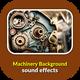 Machinery Background Sounds