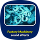 Factory Machinery Sounds - AudioJungle Item for Sale