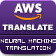 AWS Amazon Translate - Neural Machine Translation Service - CodeCanyon Item for Sale
