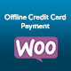 Offline Credit Card Payment Method for WooCommerce - CodeCanyon Item for Sale