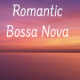 Romantic Bossa Nova