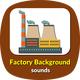 Factory Background Sounds - AudioJungle Item for Sale