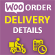 Order delivery details for WooCommerce