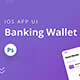 Banking Wallet iOS App UI PSD