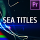 Sea Titles - Premiere Pro | Mogrt