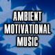 Ambient Motivational Music - AudioJungle Item for Sale