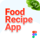 Foodish   Food Recipes Mobile App Figma Template - ThemeForest Item for Sale