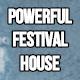 Powerful Festival House