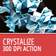 Crystalize - Photoshop Action - 300 DPI - GraphicRiver Item for Sale