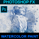 Watercolor Paint - Photoshop Action - GraphicRiver Item for Sale