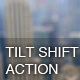 Tilt Shift Action - GraphicRiver Item for Sale