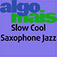 Slow Cool Saxophone Jazz