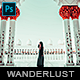 Wanderlust - Photoshop Action - GraphicRiver Item for Sale