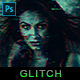 Glitch - Photoshop Action - GraphicRiver Item for Sale
