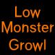 Low Monster Growl 13