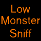 Low Monster Sniff 1