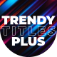 Trendy Titles Plus - VideoHive Item for Sale