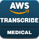 AWS Amazon Transcribe Medical - Medical Speech to Text Converter - CodeCanyon Item for Sale