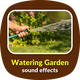 Watering Garden Sounds