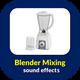 Blender Mixing Sounds