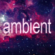 Ambient Atmosphere Chill - AudioJungle Item for Sale